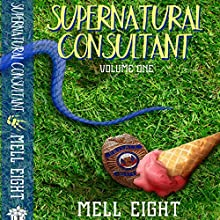 Supernatural Consultant, Volume 1 Audiobook by Mell Eight Narrated by Jeff Gelder