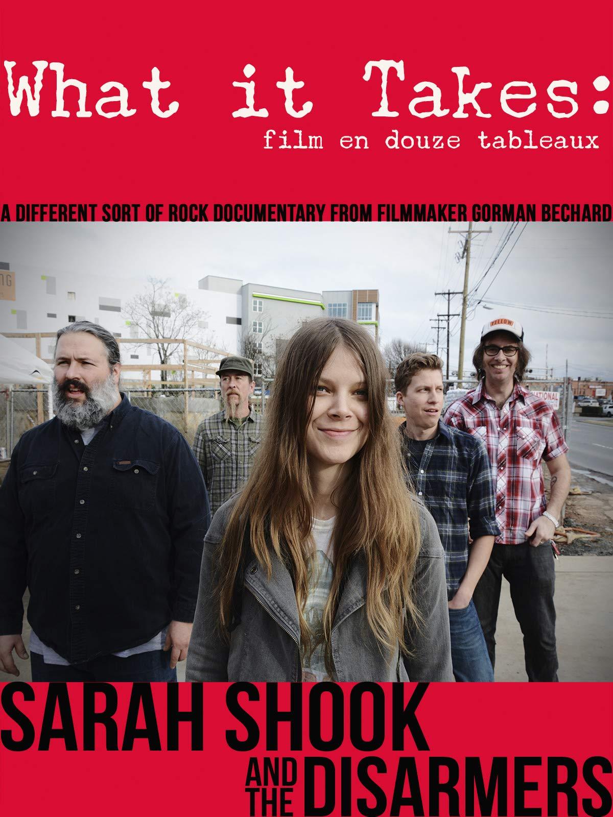Sarah Shook & The Disarmers - What It Takes: Film En Douze Tableaux