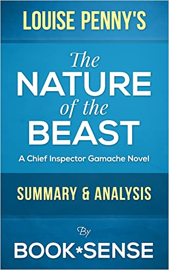 The Nature of the Beast: (A Chief Inspector Gamache Novel) by Louise Penny | Summary & Analysis written by Book*Sense