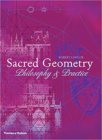 Sacred Geometry: Philosophy & Practice (Art and Imagination) written by Robert Lawlor