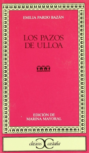 Los Pazos De Ulloa (Clasicos Castalia) (Spanish Edition)