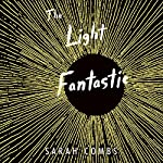 The Light Fantastic | Sarah Combs