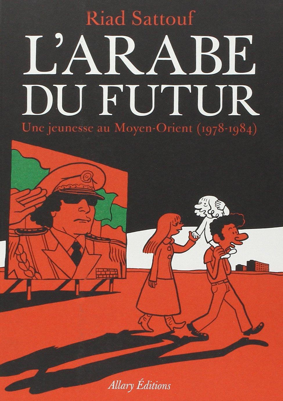 L'Arabe du futur - Une jeunesse au Moyen-Orient (1978-1984)