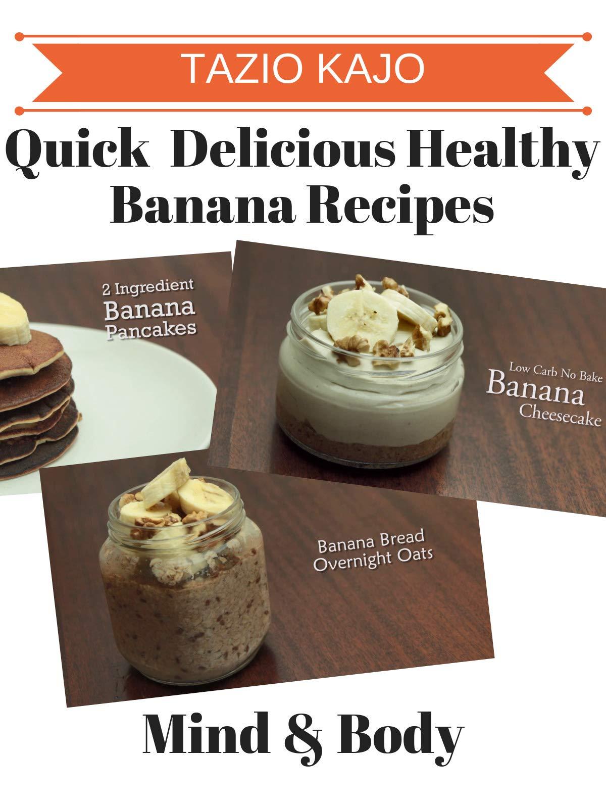 Quick & Delicious Healthy Banana Recipes