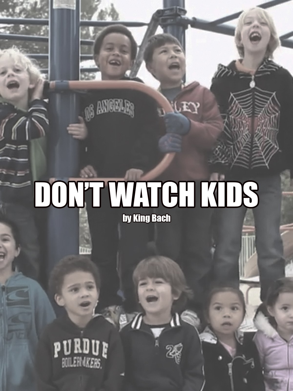 Don't Watch Kids by King Bach