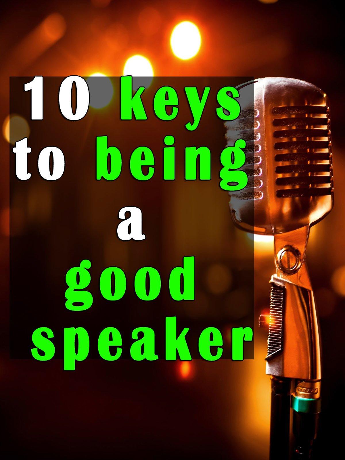 10 keys to being a good speaker