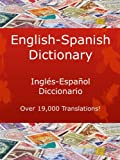 English-Spanish Dictionary, Inglés-Español Diccionario (New & Improved with Over 19,000 Translations! Learn How to Speak Spanish Language Tools)