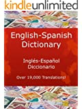 English-Spanish Dictionary, Ingl�s-Espa�ol Diccionario (New & Improved with Over 19,000 Translations! Learn How to Speak Spanish Language Tools Book 3) (English Edition)