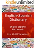 English-Spanish Dictionary, Inglés-Español Diccionario (New & Improved with Over 19,000 Translations! Learn How to Speak Spanish Language Tools Book 3)