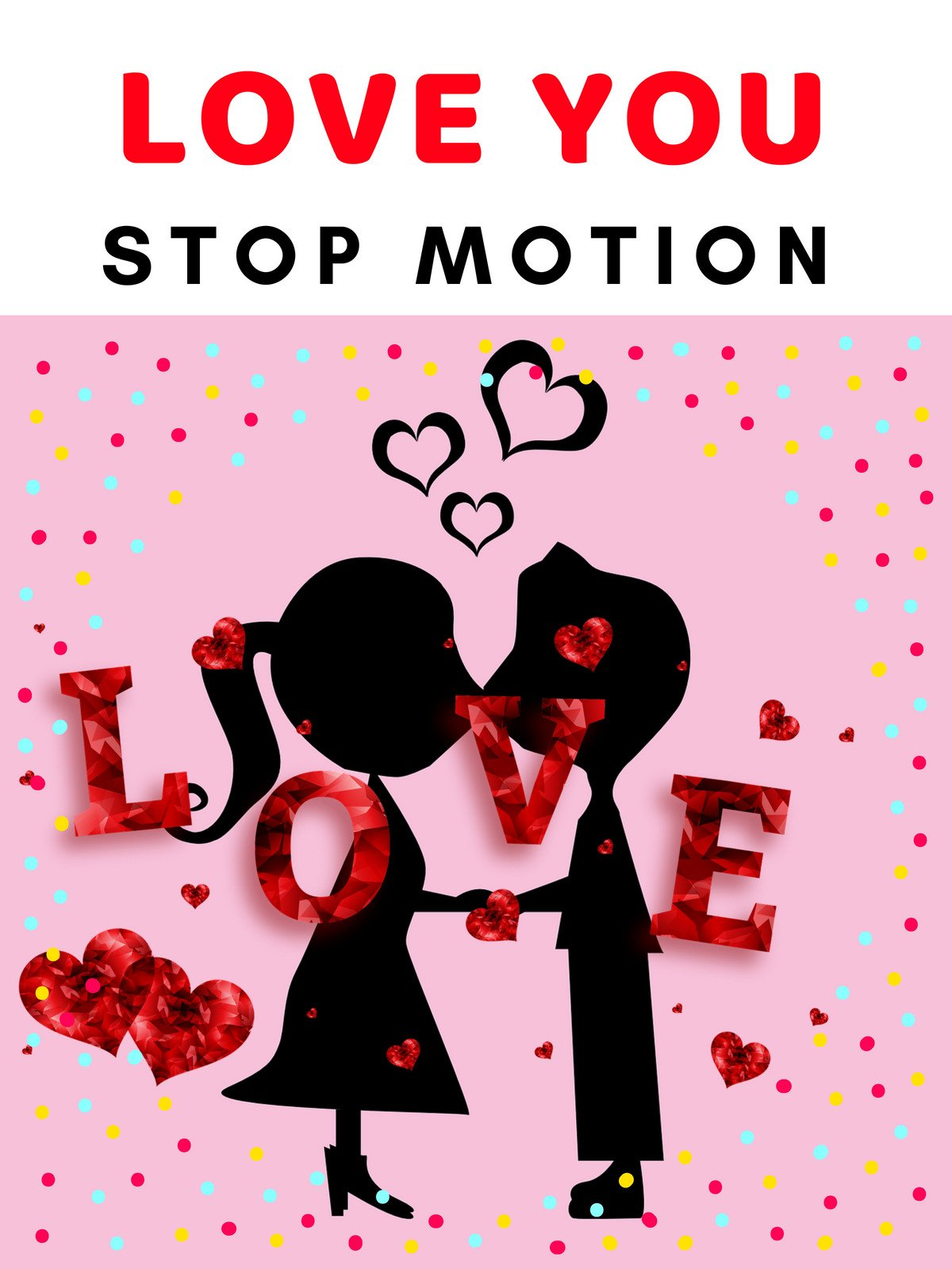 Clip: Love You Stop Motion