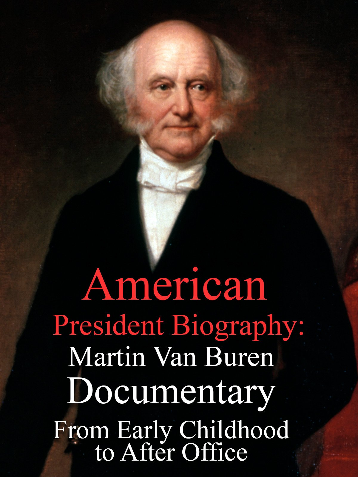 American President Biography: Martin Van Buren Documentary From Early Childhood to After Office