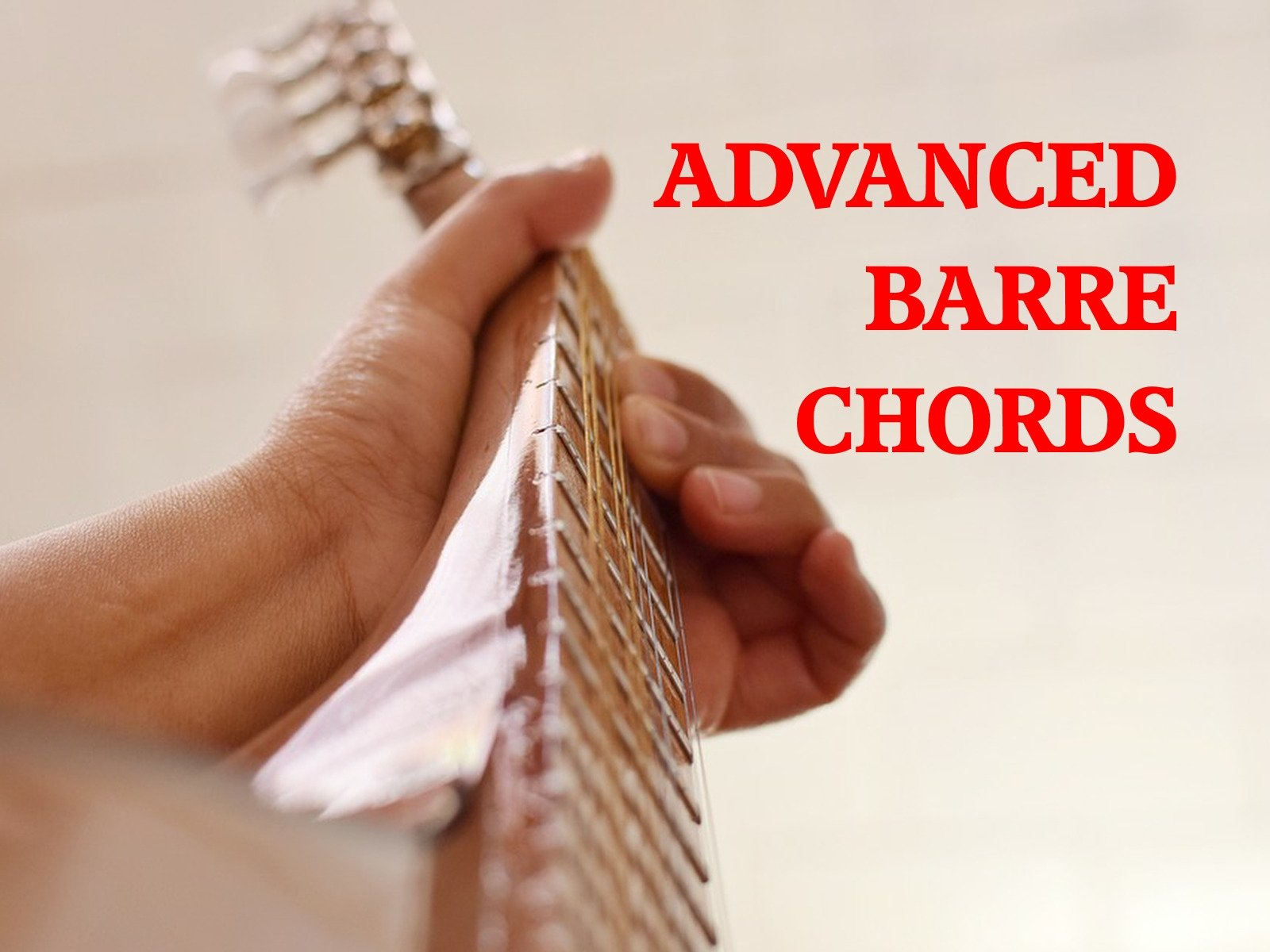 Advanced Barre Chords - Season 1