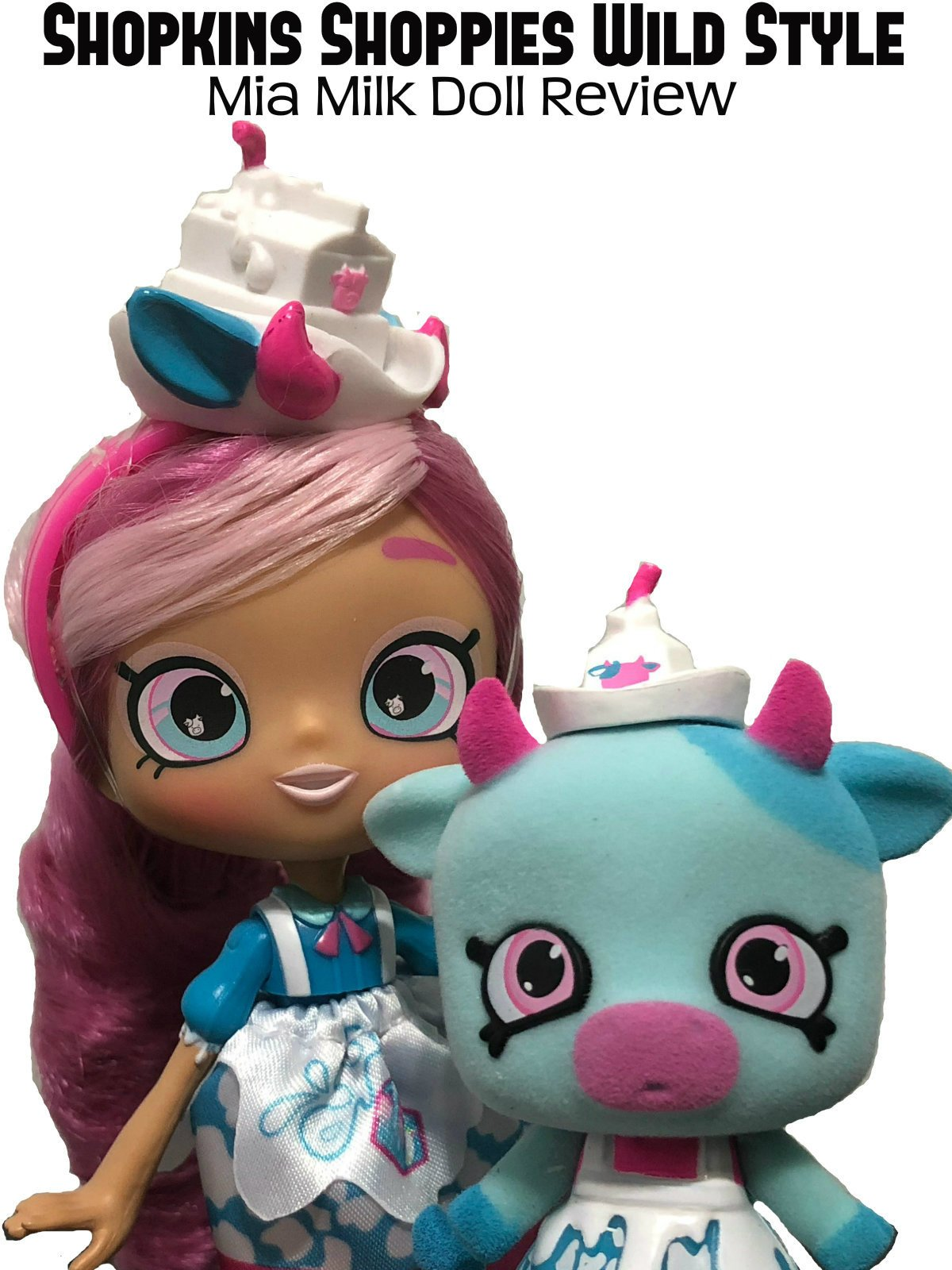 Review: Shopkins Shoppies Wild Style Mia Milk Doll Review on Amazon Prime Instant Video UK