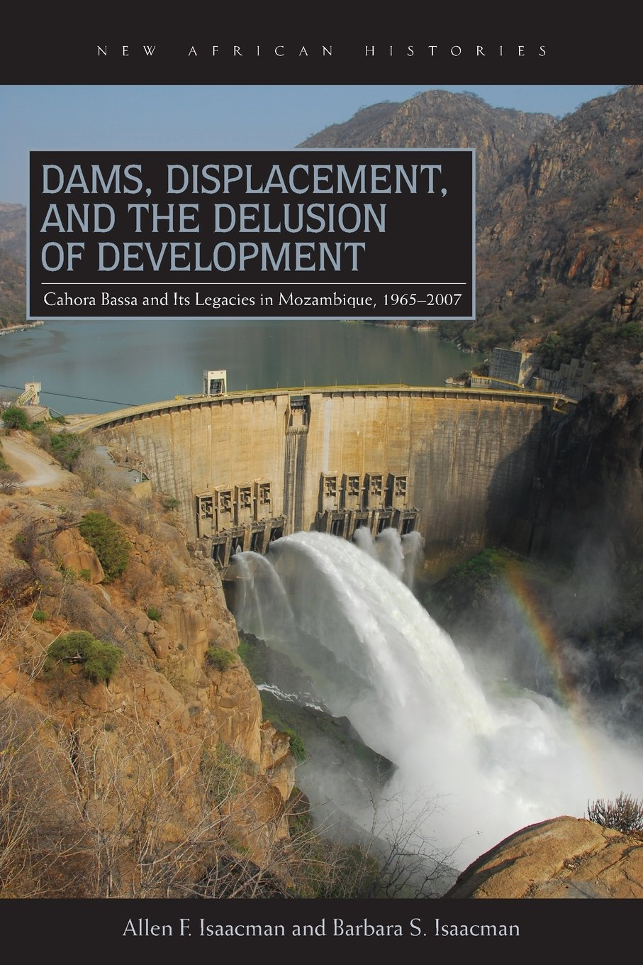 Dams, Displacement and the Delusion of Development