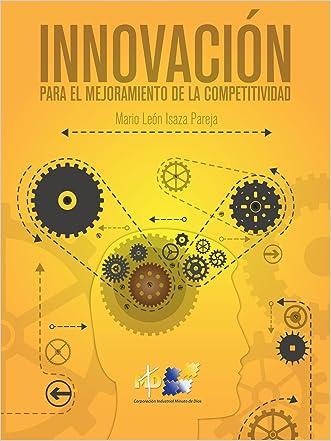 Innovación para el mejoramiento de la competitividad (Spanish Edition) written by Corporaci%C3%B3n Industrial Minuto de Dios