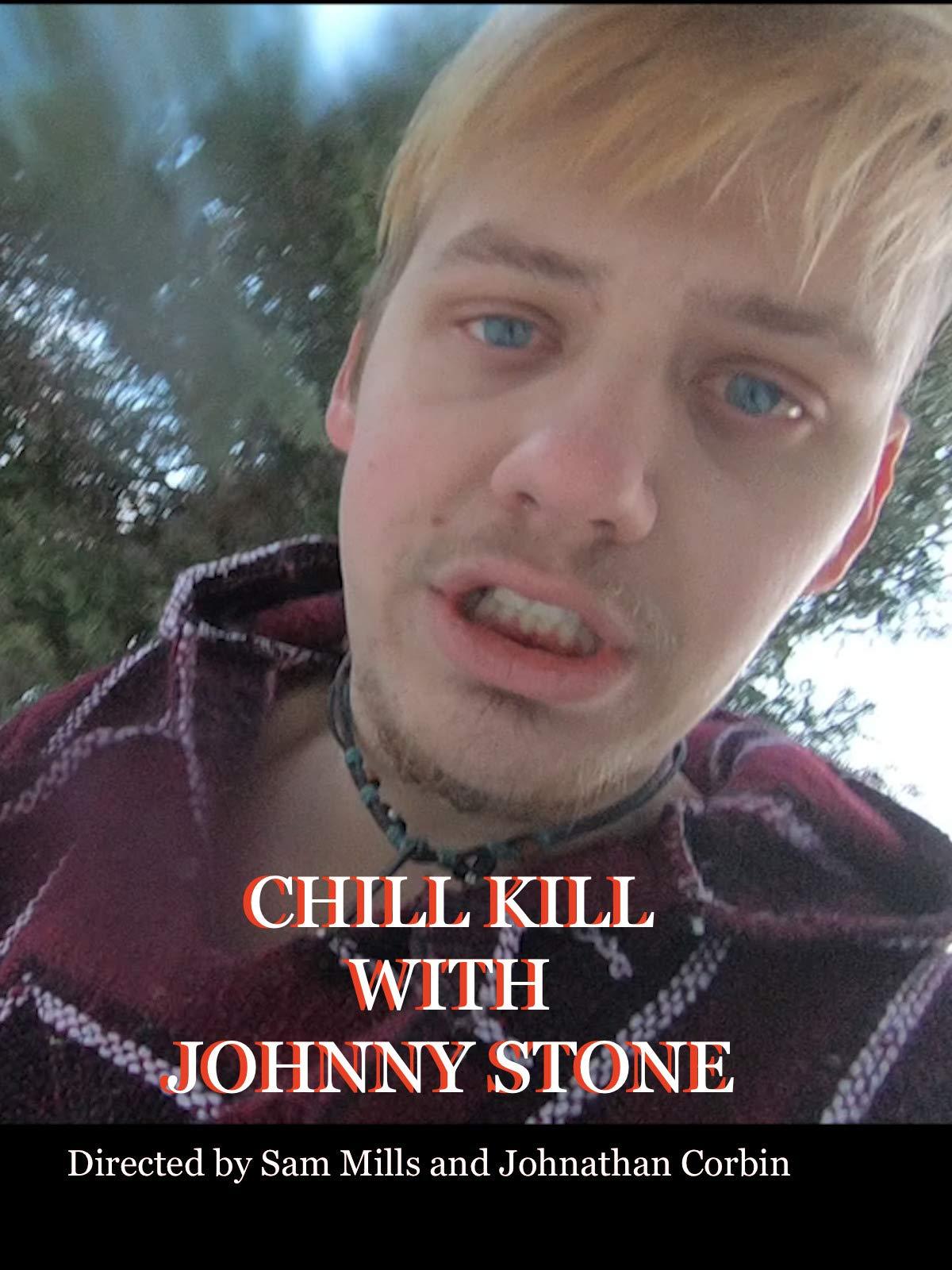 Chill Kill with Johnny Stone