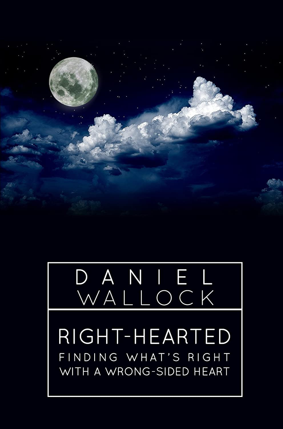 Right-Hearted: Finding What's Right With a Wrong-Sided Heart