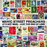 (It's Not War) Just The End Of Love Manic Street Preachers