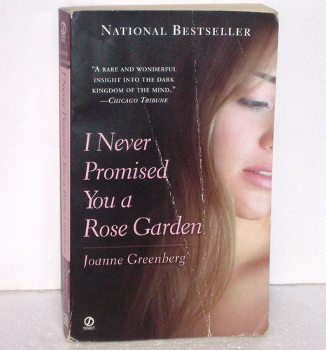 I never promised you a rose garden joanne greenberg - Never promised you a rose garden ...