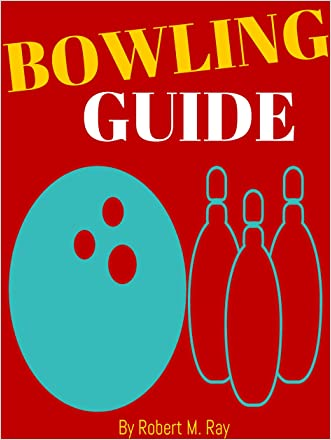 BOWLING: Bowling Guide For Beginners, Basic Tips For Bowling