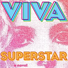 Superstar: A Novel (       UNABRIDGED) by Viva Narrated by Dina Pearlman