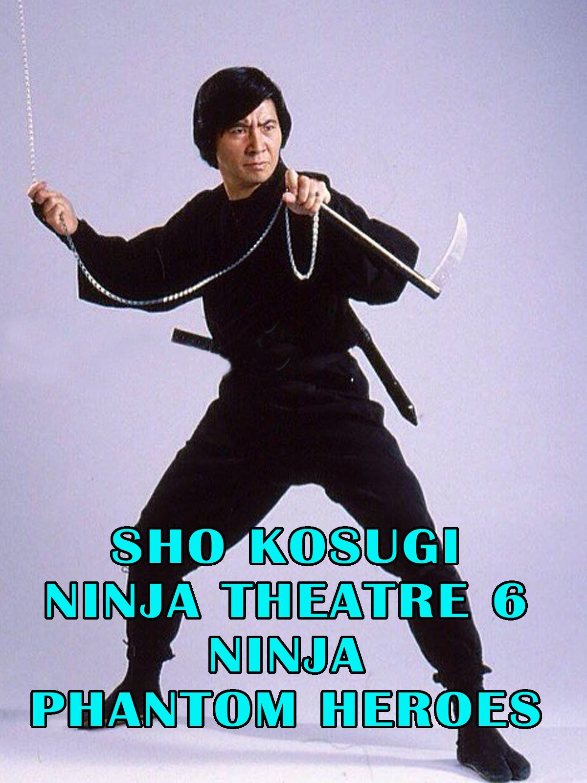Sho Kosugi Ninja Theater Vol.6 Ninja Phantom Heroes on Amazon Prime Video UK