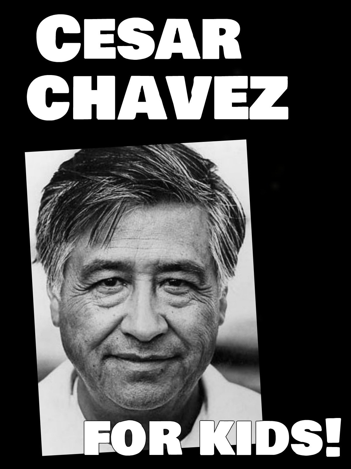 Cesar Chavez Biography for Kids