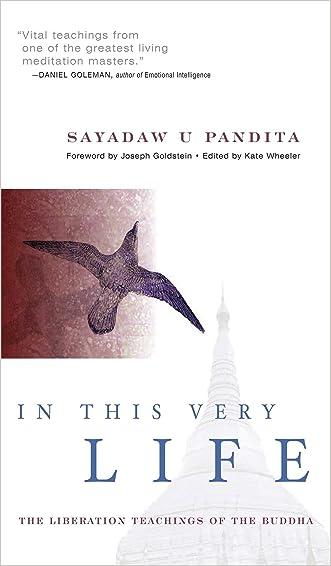 In This Very Life: Liberation Teachings of the Buddha written by U Pandita