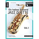 "Ein halbes Dutzend Jazz Duette - Vol.1 - Tenor-Saxophon: 6 Jazz Playalongs, Fulltrack + Playback (inkl. Audio-CD)von ""Hans-J�rg Fischer"""