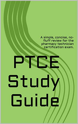 PTCE Study Guide: A simple, concise, no-fluff review for the pharmacy technician certification exam.