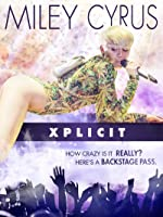 Miley Cyrus: Xplicit [HD]