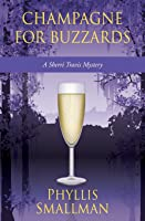 Champagne For Buzzards (A Sherri Travis Mystery) (Volume 4)