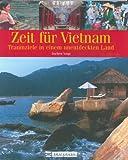 Zeit für Vietnam: Traumziele in einem unbekannten Land
