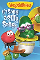 VeggieTales: If I Sang a Silly Song [HD]