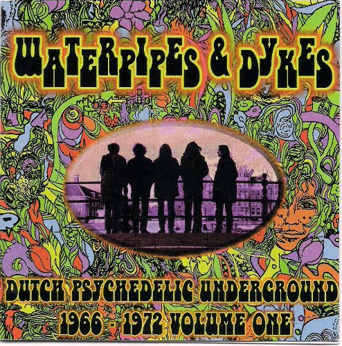 Waterpipes & Dykes: Dutch Psychedelic Underground: 1966-1972, Volume One