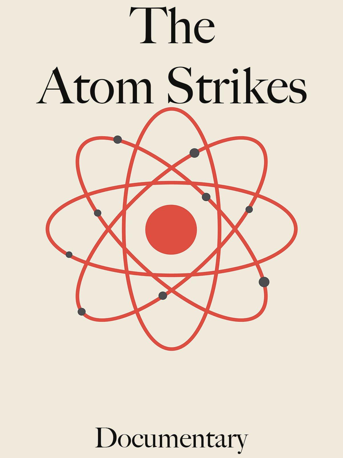 The Atom Strikes Documentary