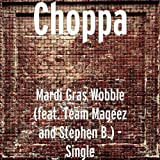 Mardi Gras Wobble (feat. Team Mageez and Stephen B.) - Single