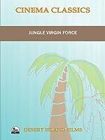 Jungle Virgin Force