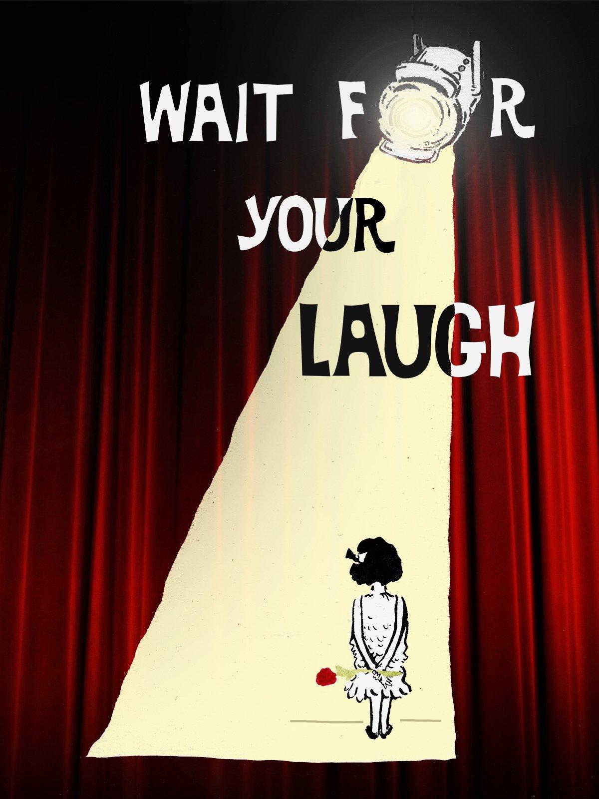 Wait For Your Laugh