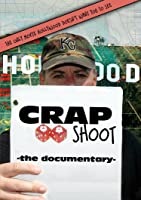 Crap Shoot - The Documentary