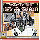 Holiday Inn/Road to Morocco/Two for Tonight