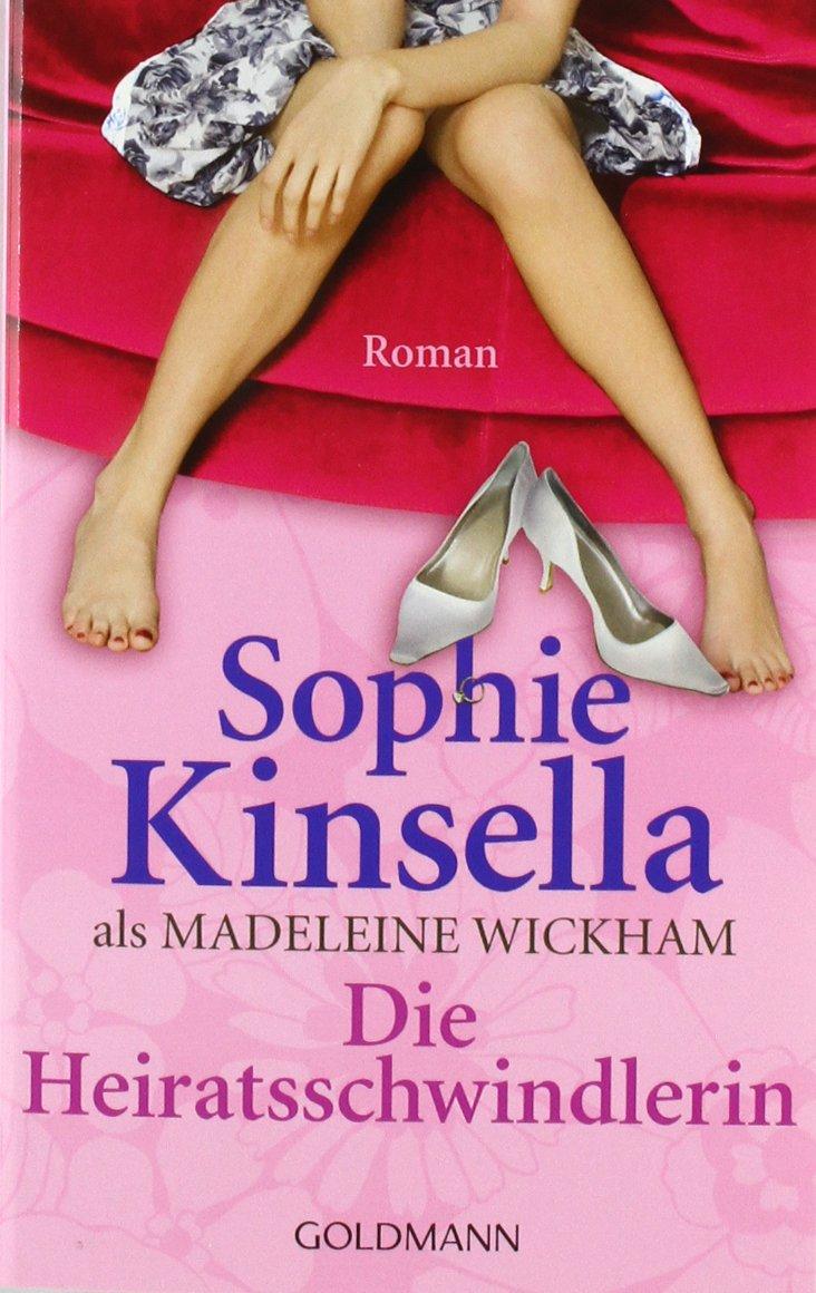 Sophia Kinsella - Die Heiratsschwindlerin