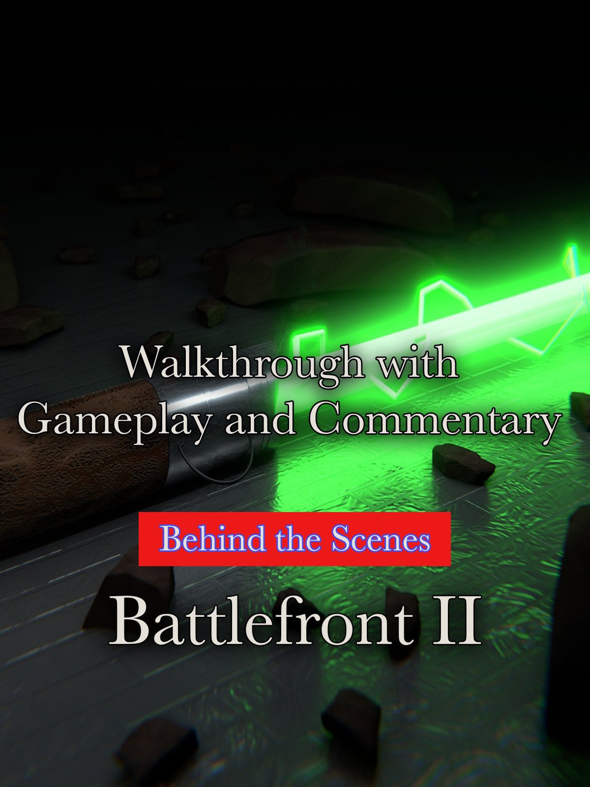 Walkthrough with Gameplay and Commentary Behind the Scenes Battlefront II on Amazon Prime Video UK