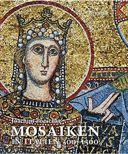 Mosaiken in Italien 300-1300  [Poeschke, Joachim] (Tapa Dura)