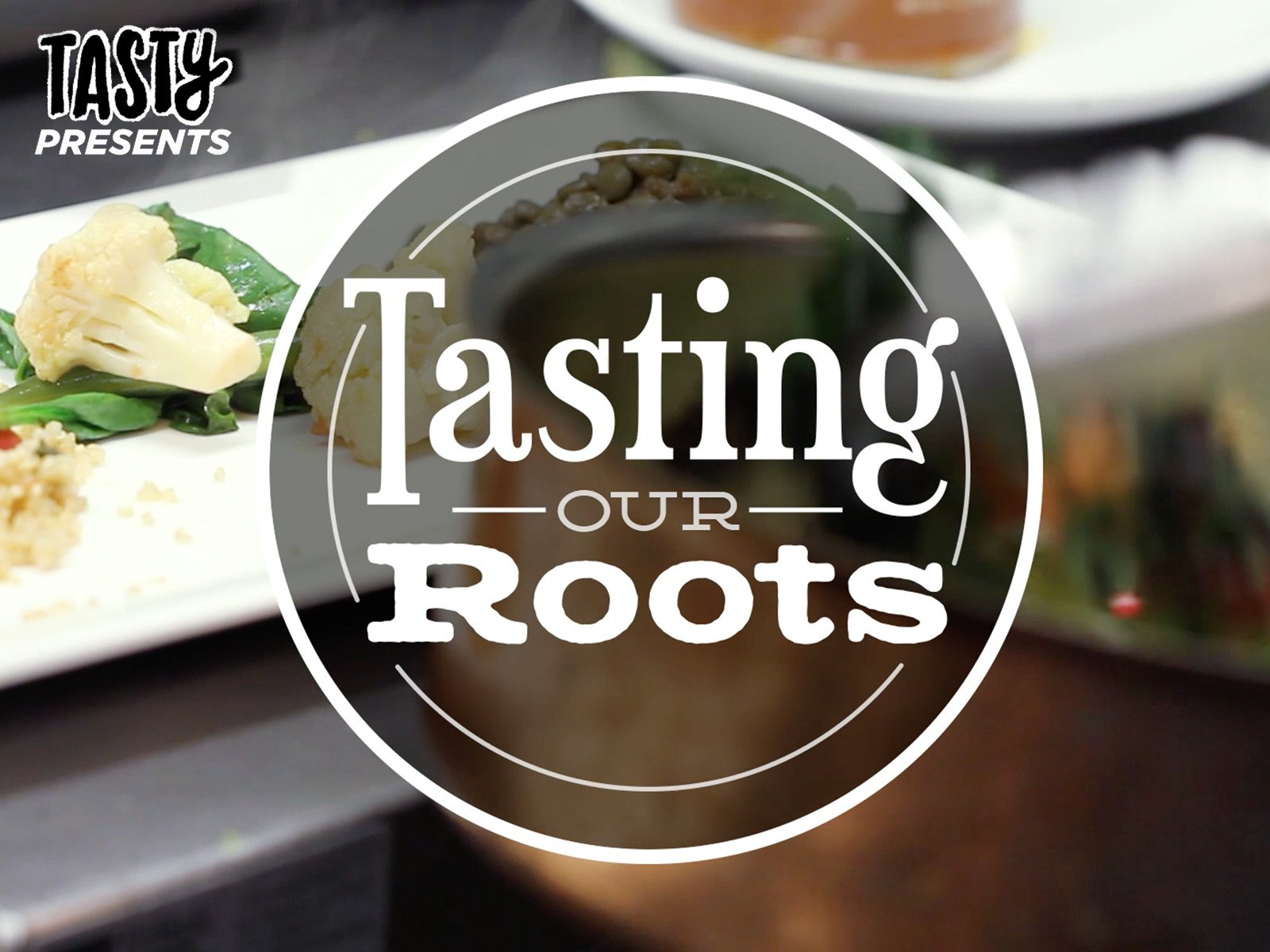 Tasting Our Roots - Season 1