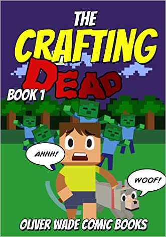 The Crafting Dead - A Minecraft Comic Book (Book 1): Unofficial (A Zombie Adventure Mob Battle for Kids and Children)
