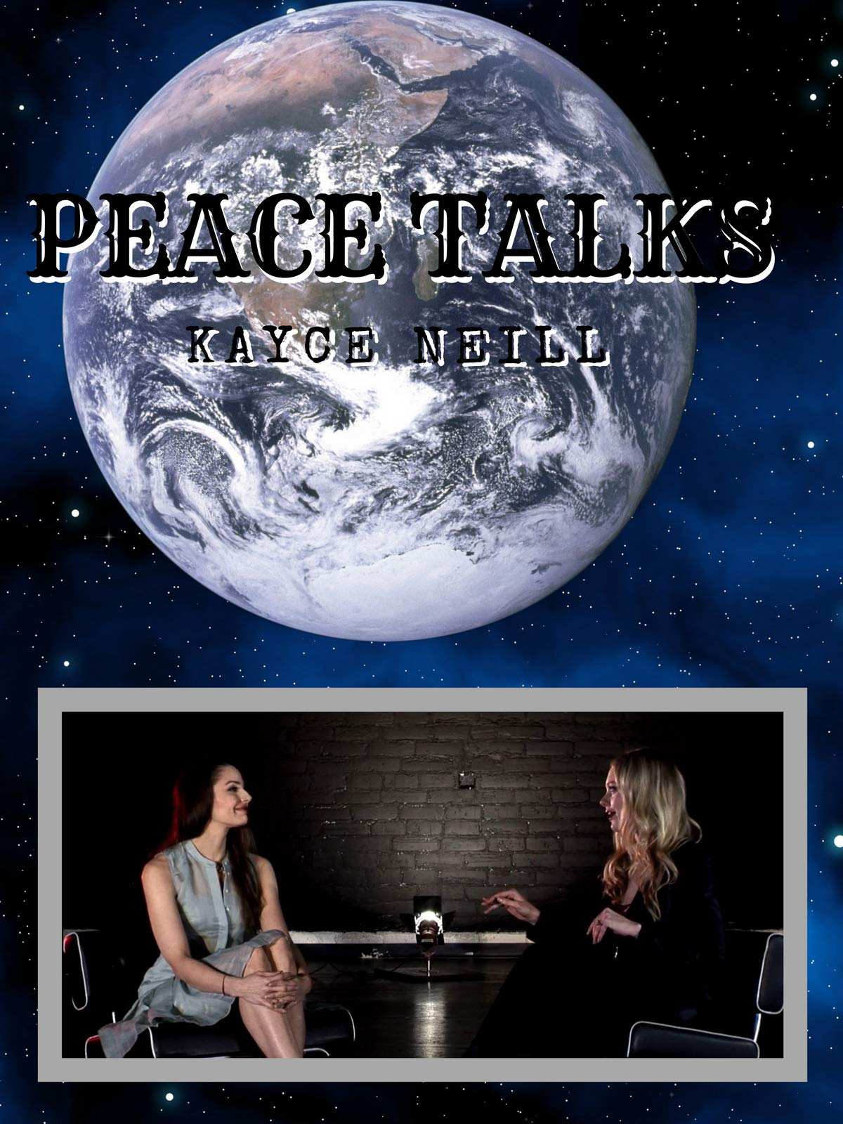 Peace Talks - Kayce Neill