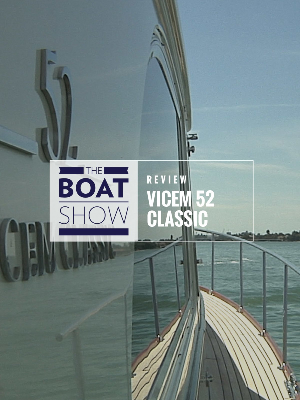Review: Vicem 52 Classic - The Boat Show on Amazon Prime Video UK