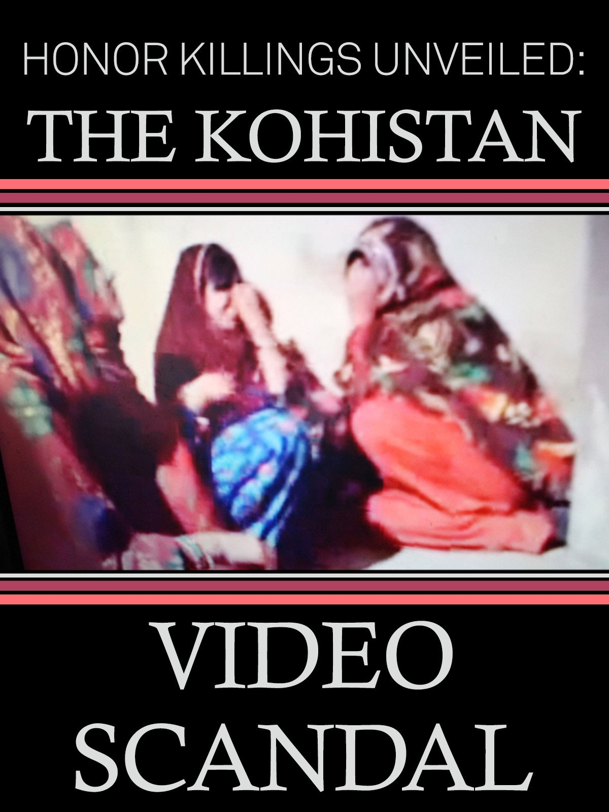 Honor Killings Unveiled: The Kohistan Video Scandal