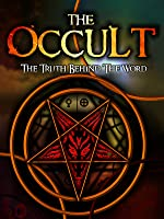 The Occult: The Truth Behind The Word (English Subtitled)